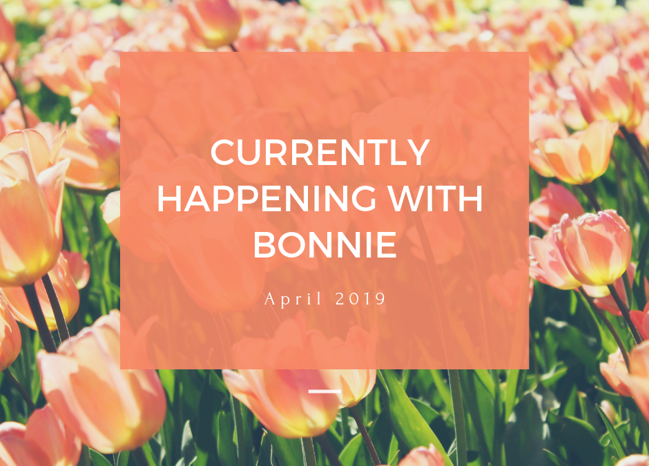 4-5-19:  Currently Happening with Bonnie