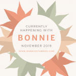 11/11/19: Currently Happening with Bonnie