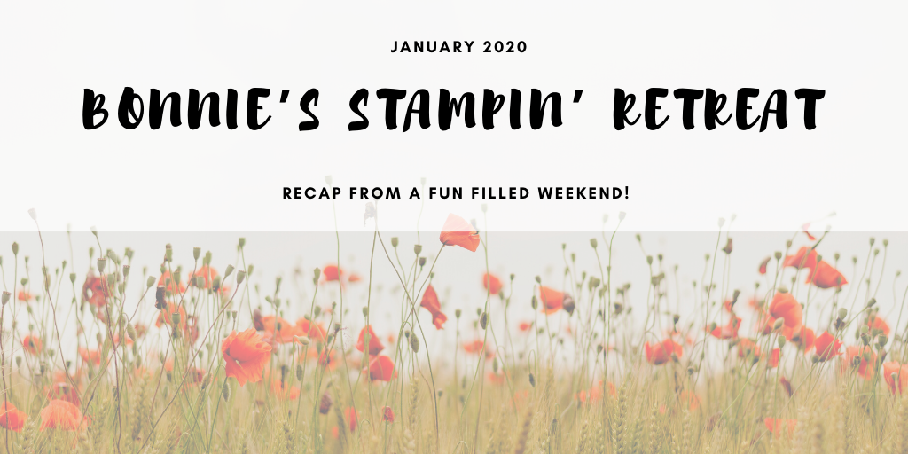 Bonnie's First Stampin' Retreat!