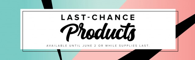 Last Chance Products April 2020